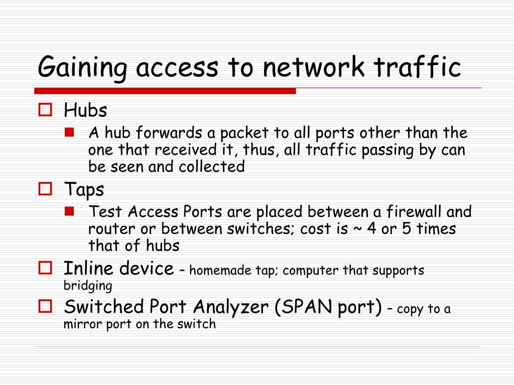 Gaining access to network traffic