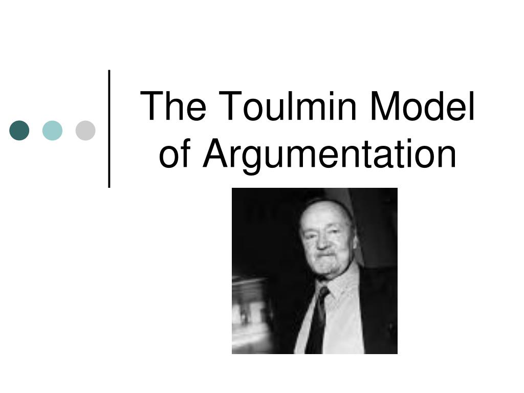 The Toulmin Model of Argumentation