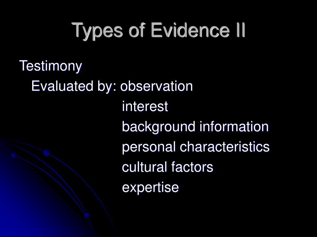 Types of Evidence II