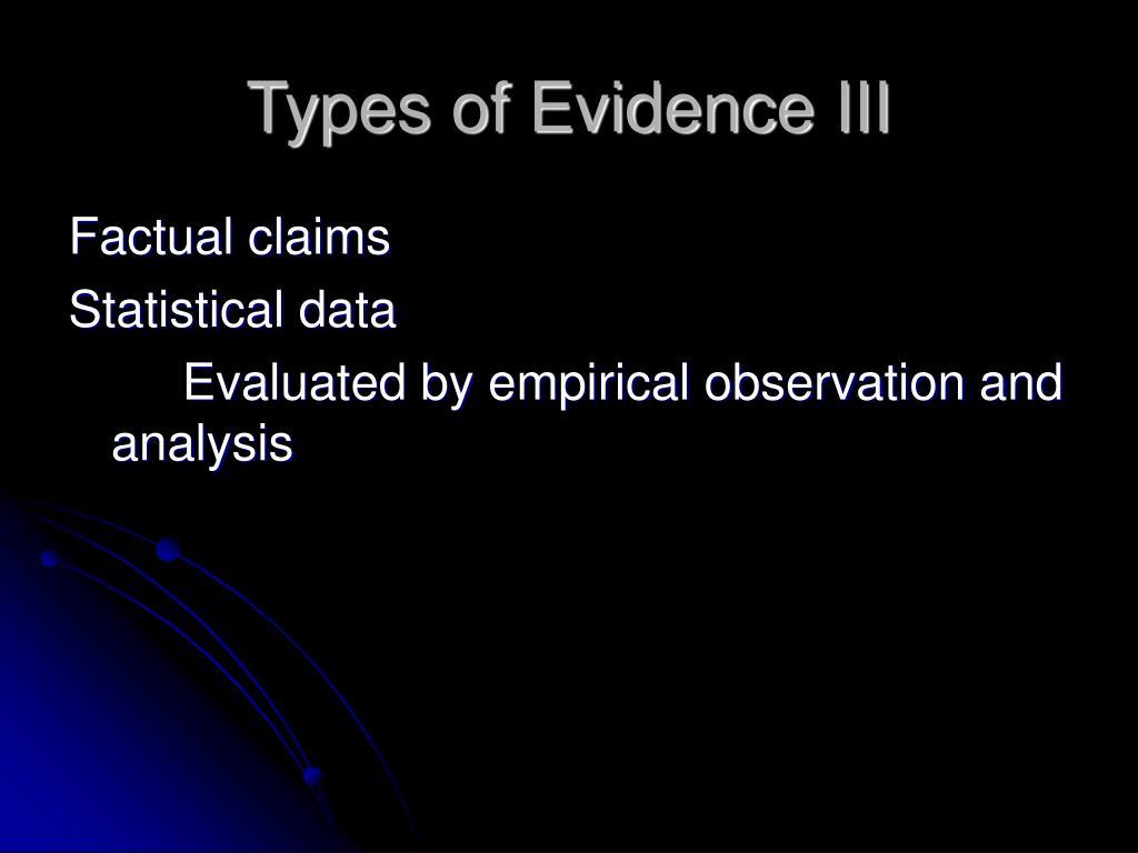 Types of Evidence III