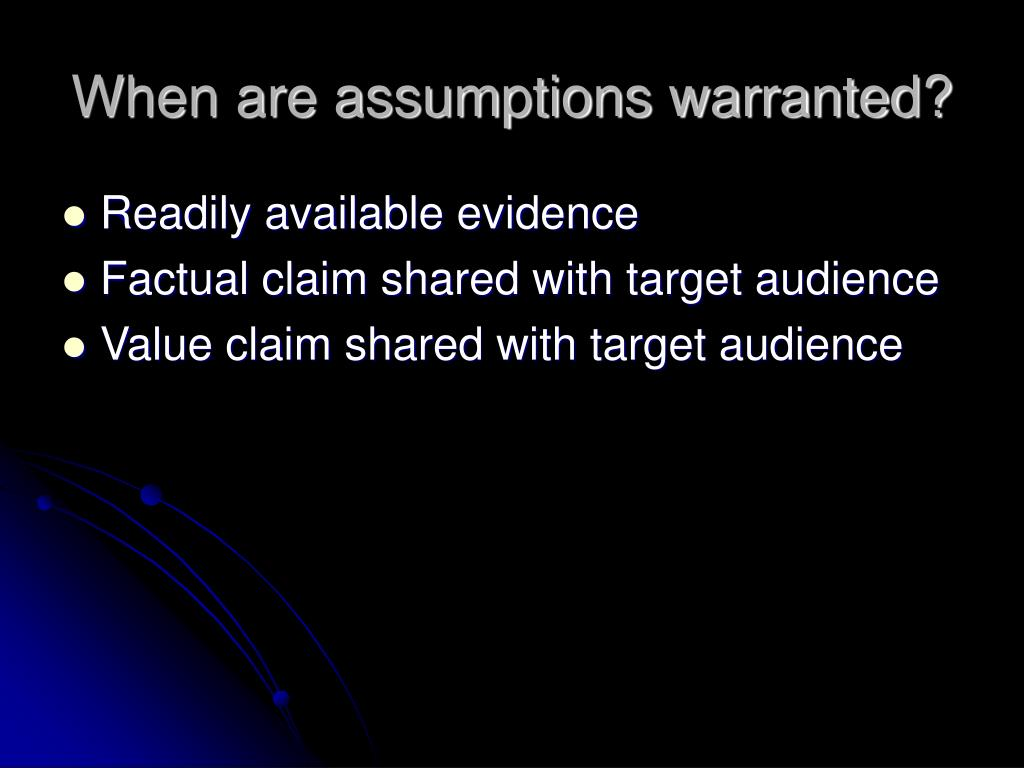 When are assumptions warranted?