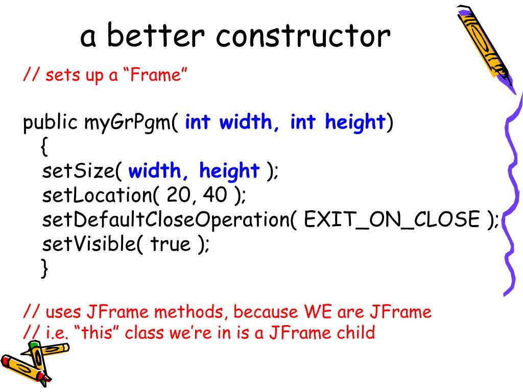 a better constructor