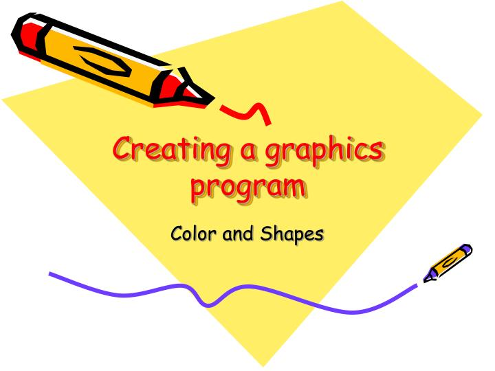 Creating a graphics program