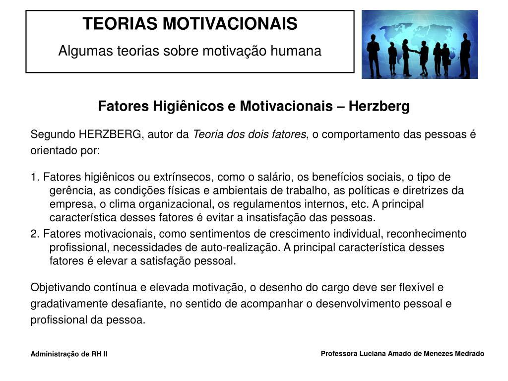 Fatores Higiênicos e Motivacionais – Herzberg