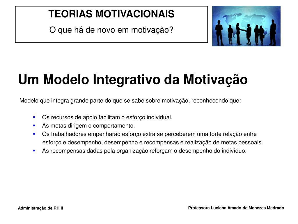 Um Modelo Integrativo da Motivação