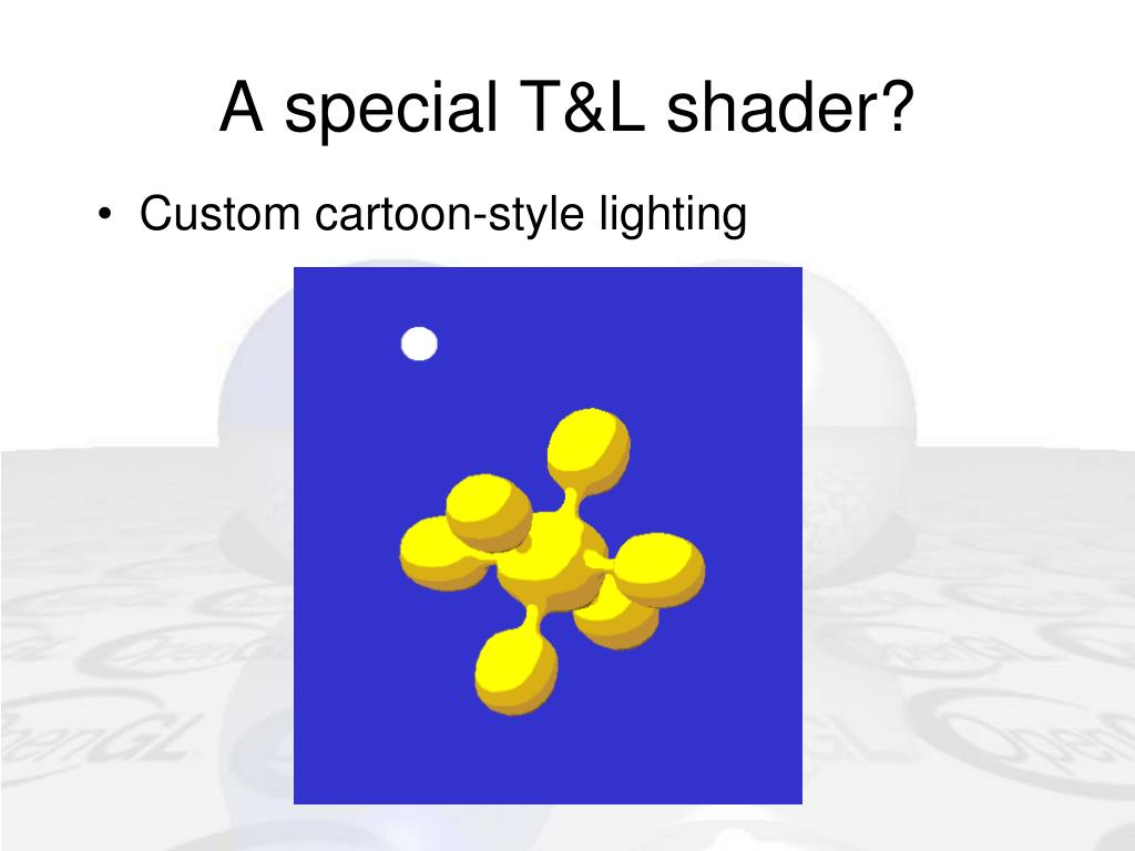 A special T&L shader?