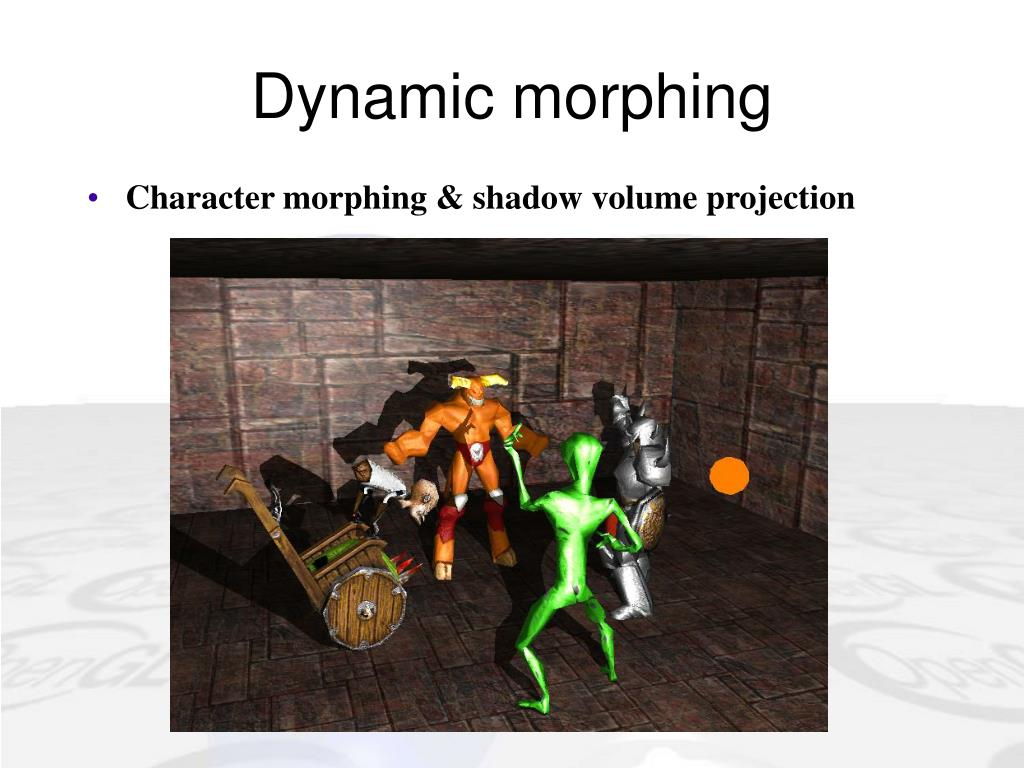 Dynamic morphing