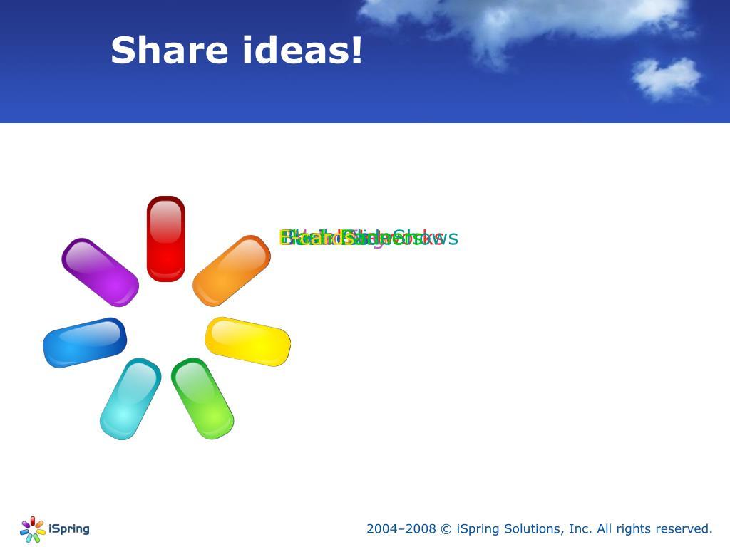 Share ideas!