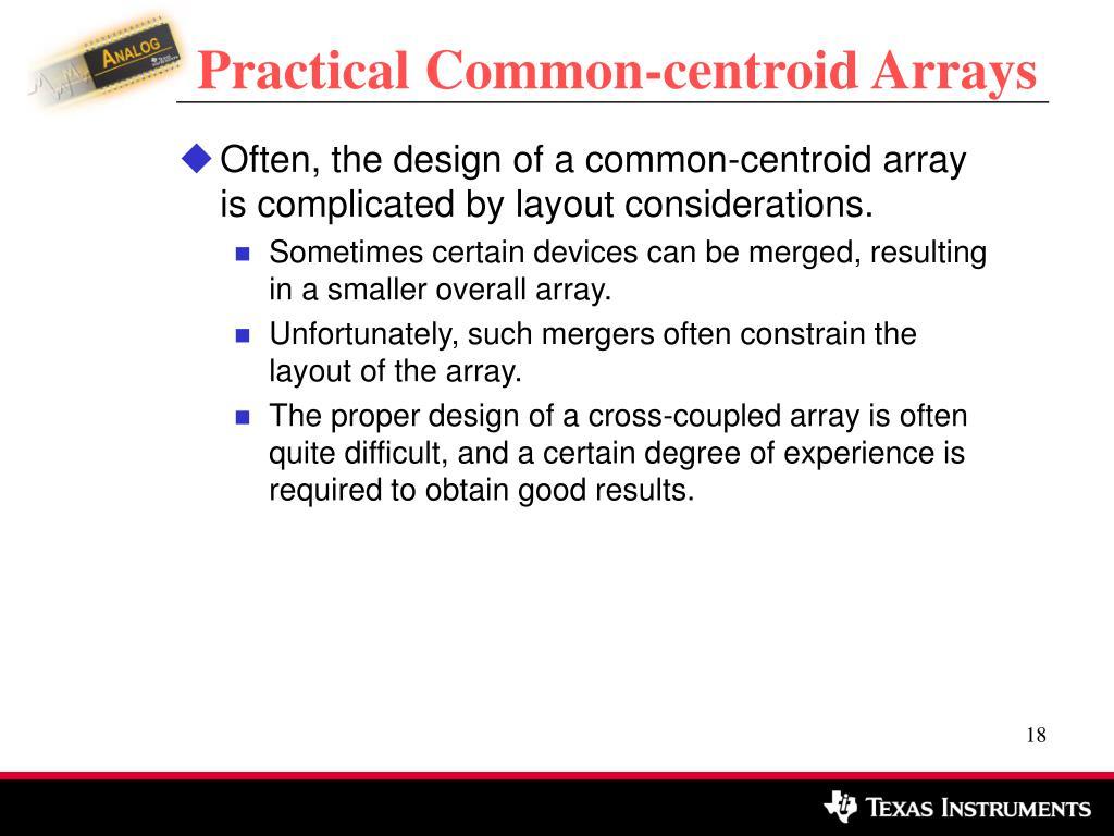Practical Common-centroid Arrays