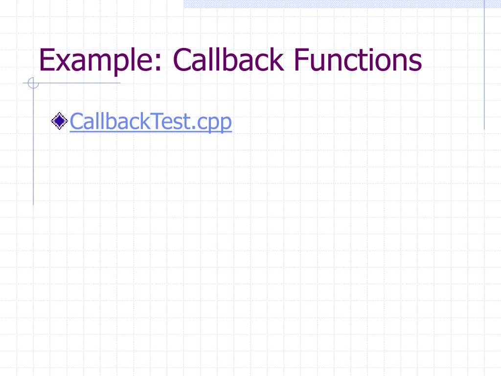 Example: Callback Functions