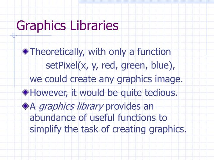 Graphics libraries l.jpg