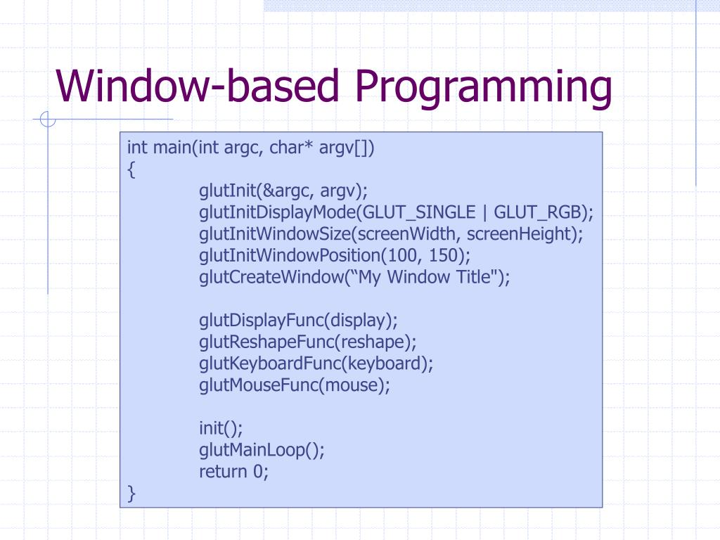 Window-based Programming