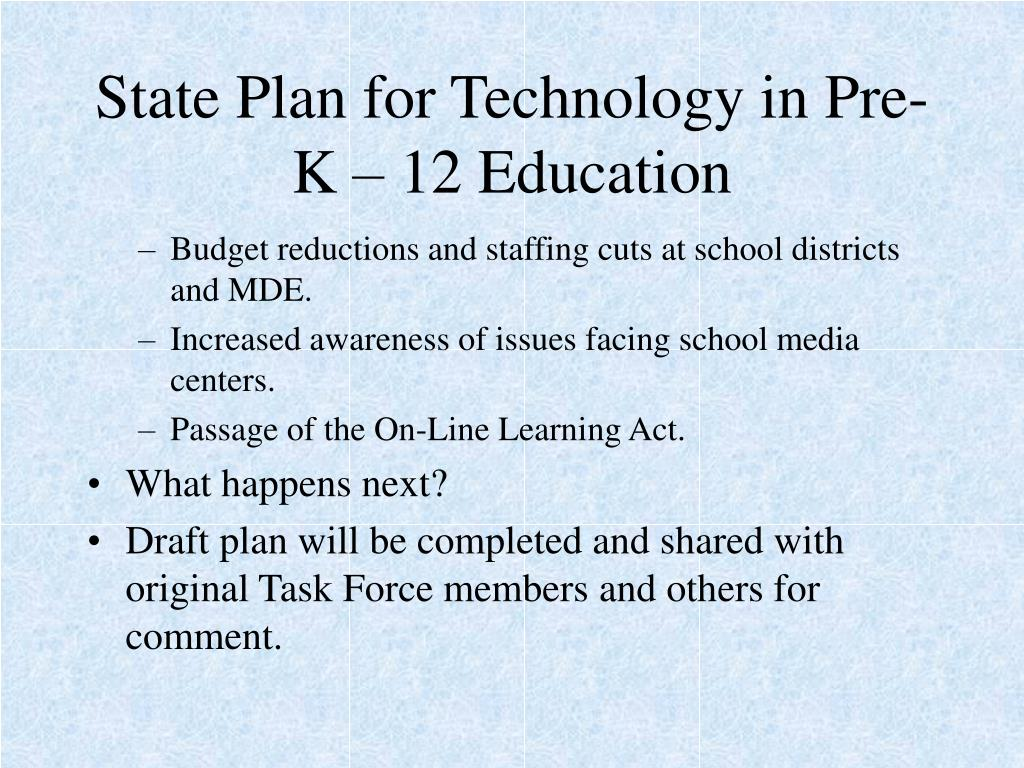 State Plan for Technology in Pre-K – 12 Education