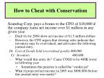 how to cheat with conservatism