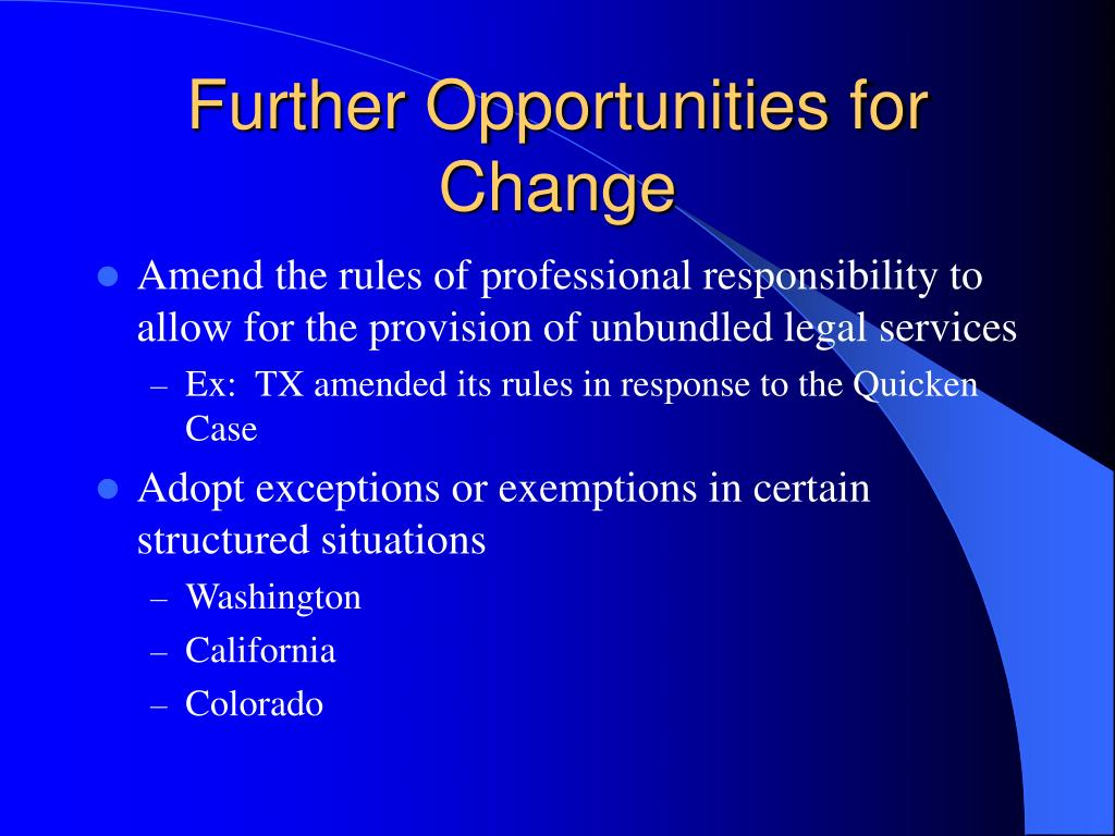 Further Opportunities for Change