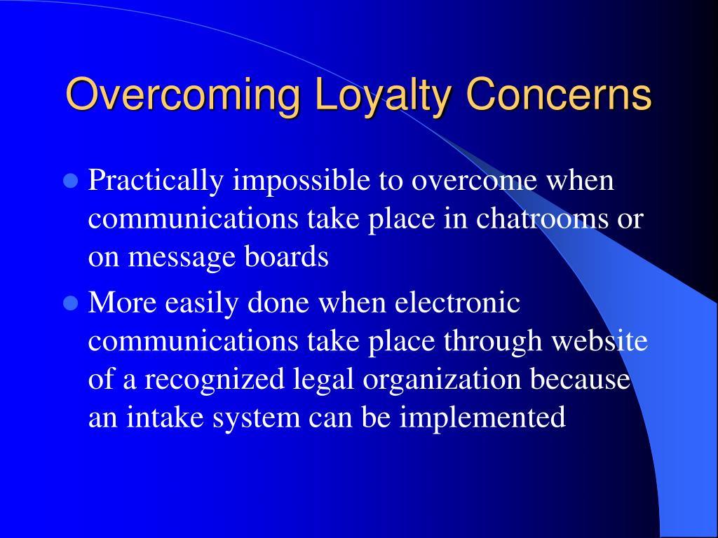 Overcoming Loyalty Concerns