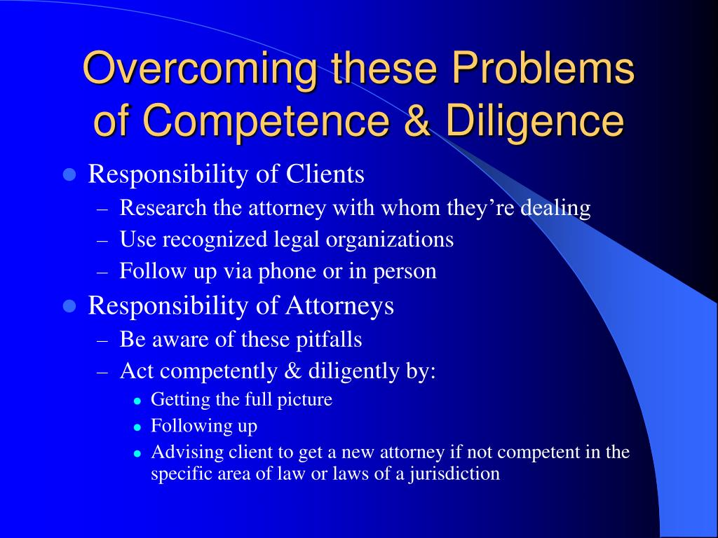 Overcoming these Problems of Competence & Diligence
