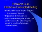 problems in an electronic unbundled setting