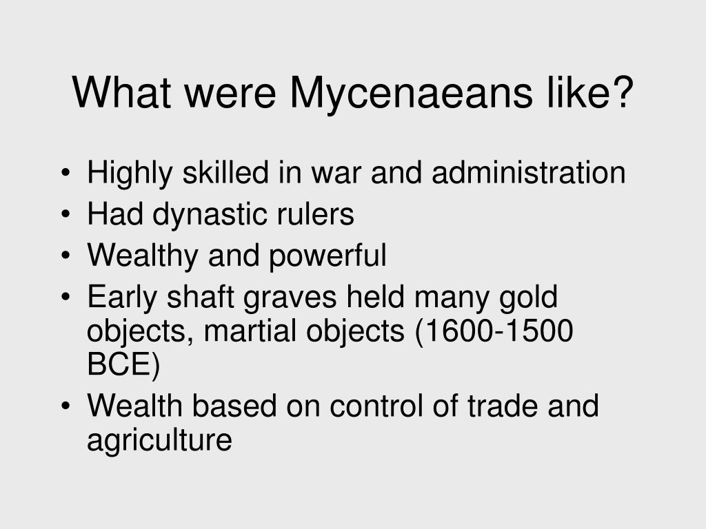What were Mycenaeans like?