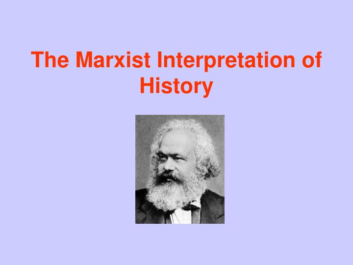 The marxist interpretation of history