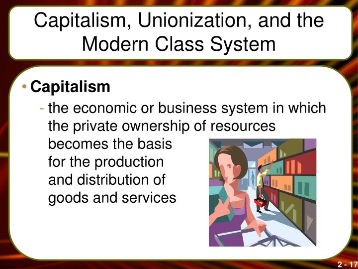 Capitalism, Unionization, and the Modern Class System