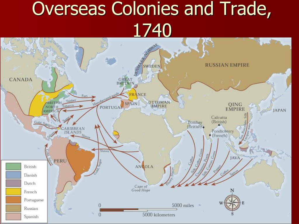 Overseas Colonies and Trade, 1740