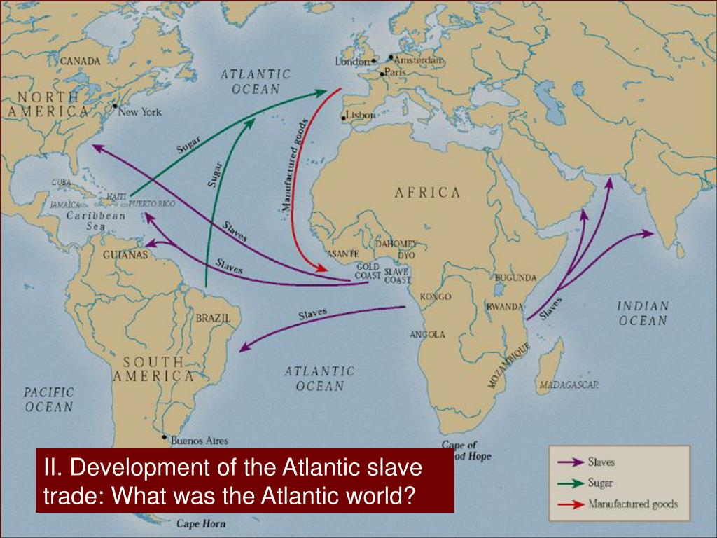 II. Development of the Atlantic slave trade: What was the Atlantic world?