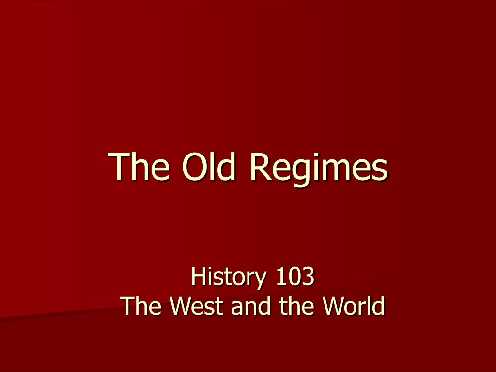 The Old Regimes