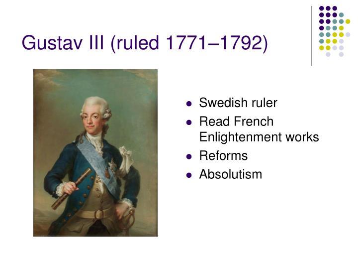 Gustav III (ruled 1771