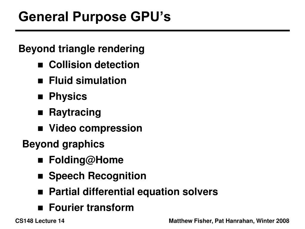 General Purpose GPU's