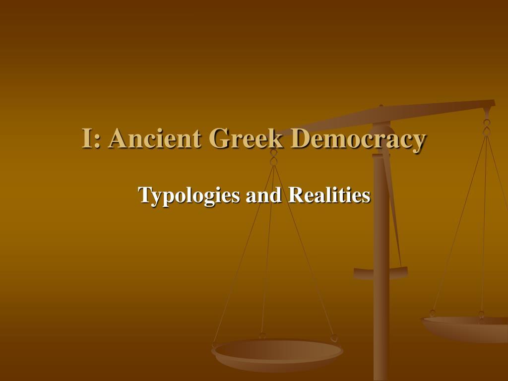 I: Ancient Greek Democracy