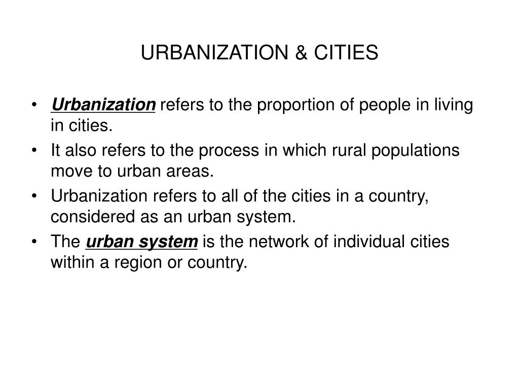 urbanization conclusion Urbanization is a consequence mainly of rural-urban migration this process began in europe in the 19th century although large cities existed before 1800, the vast.