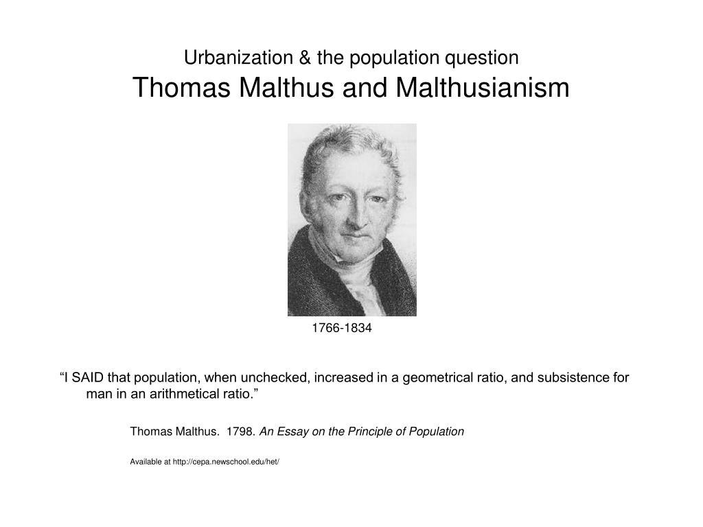 thomas malthus essay on the principle of population advocated The book an essay on the principle of population was first published malthus advocated moral restraint malthus, thomas 1826 an essay on the principle of.