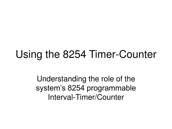 Using the 8254 timer counter