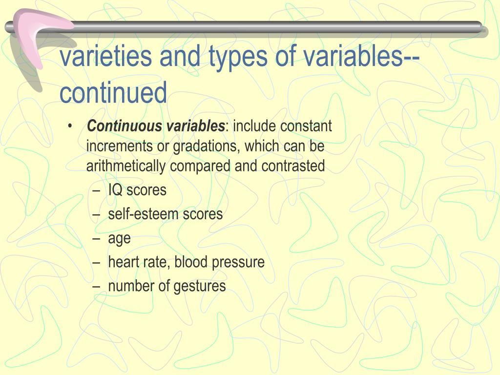 varieties and types of variables--continued