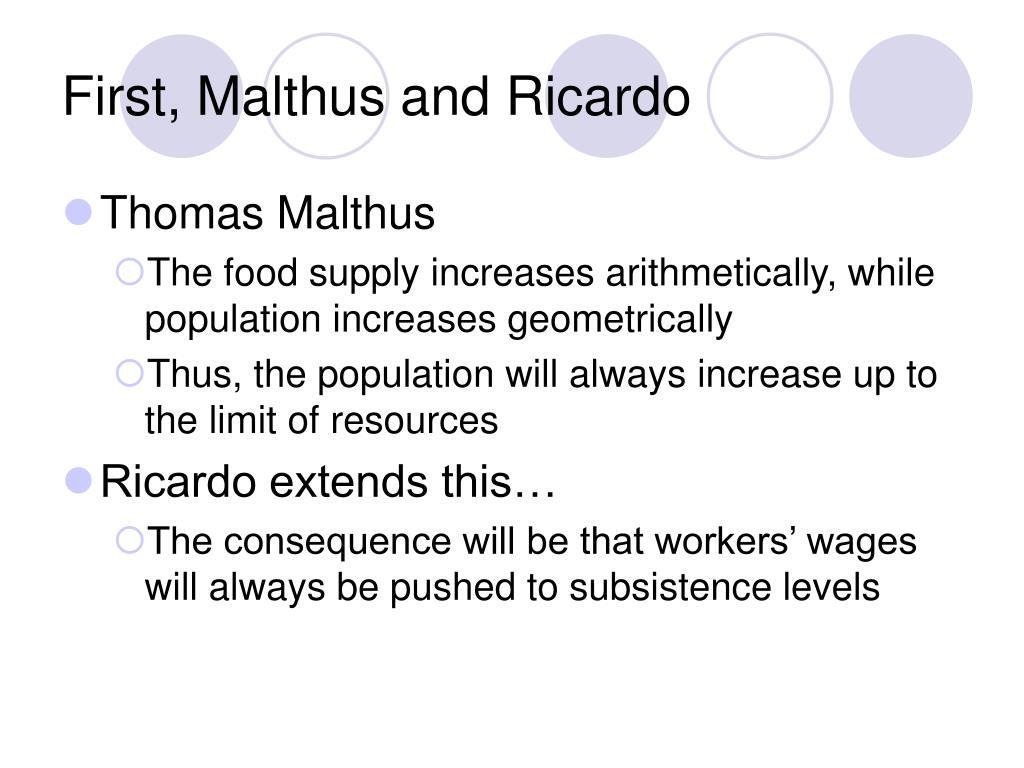 First, Malthus and Ricardo