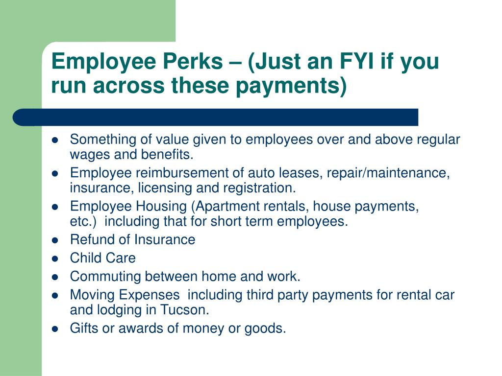 Employee Perks – (Just an FYI if you run across these payments)