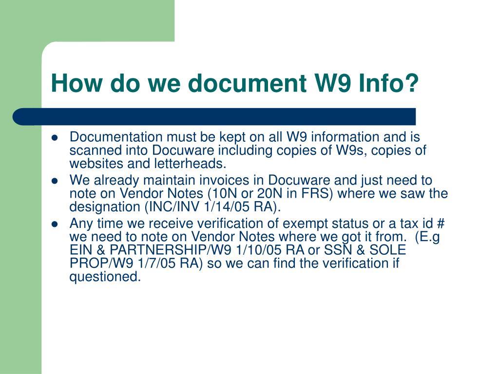 How do we document W9 Info?