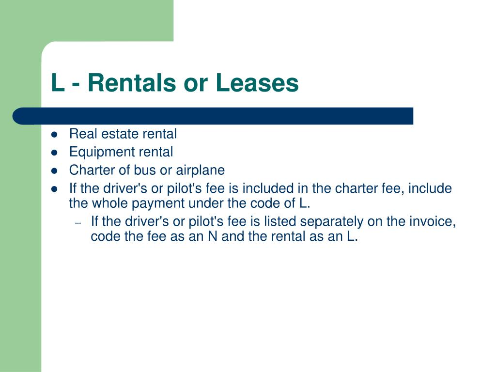 L - Rentals or Leases