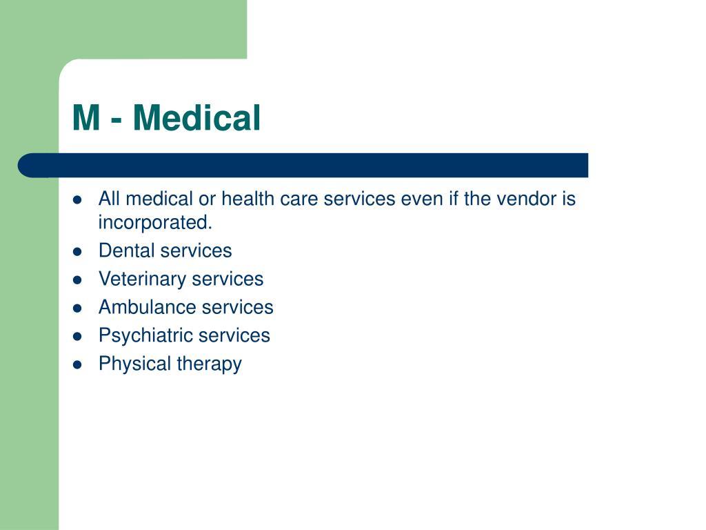 M - Medical