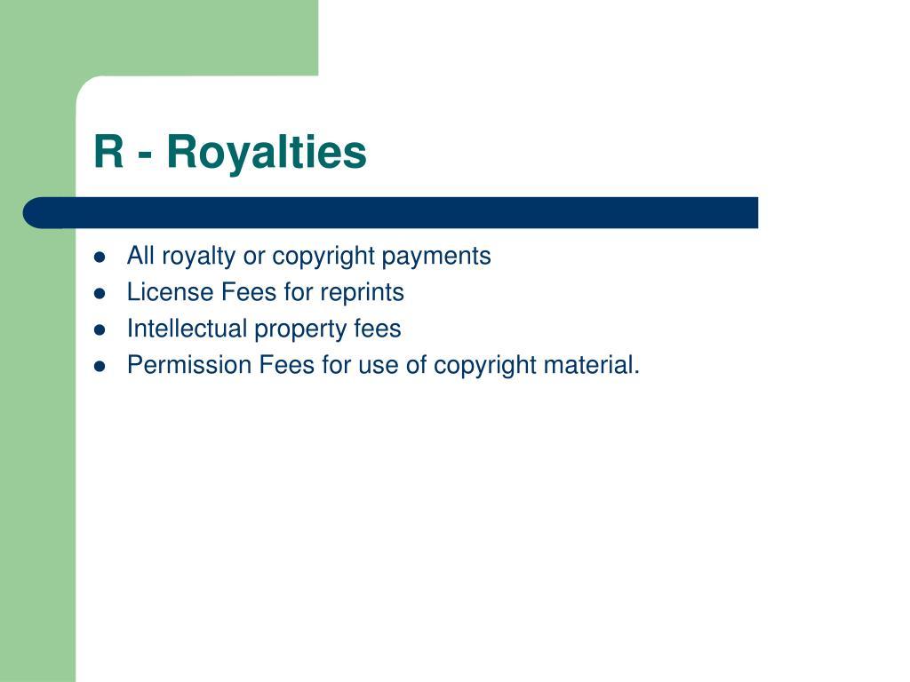 R - Royalties