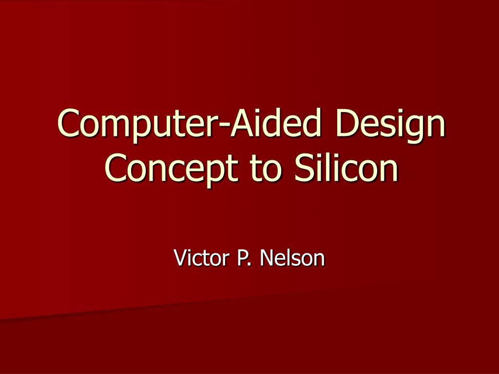 computer aided design concept to silicon
