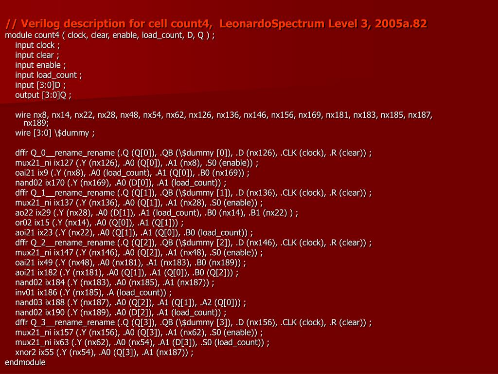 // Verilog description for cell count4,  LeonardoSpectrum Level 3, 2005a.82
