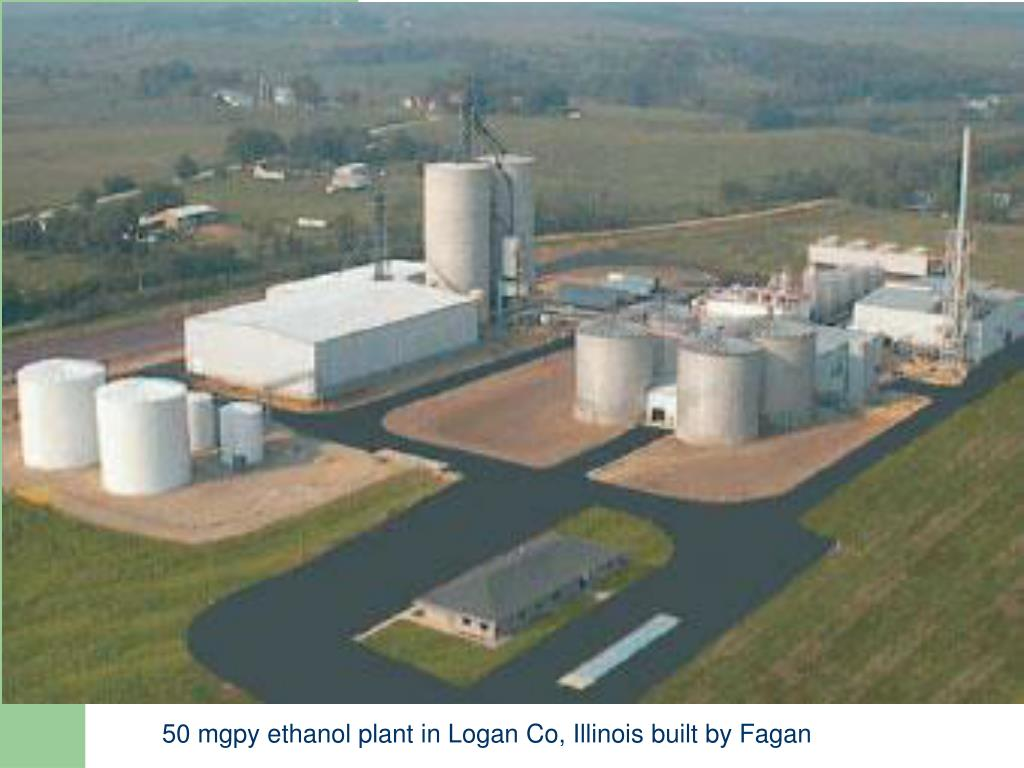 50 mgpy ethanol plant in Logan Co, Illinois built by Fagan