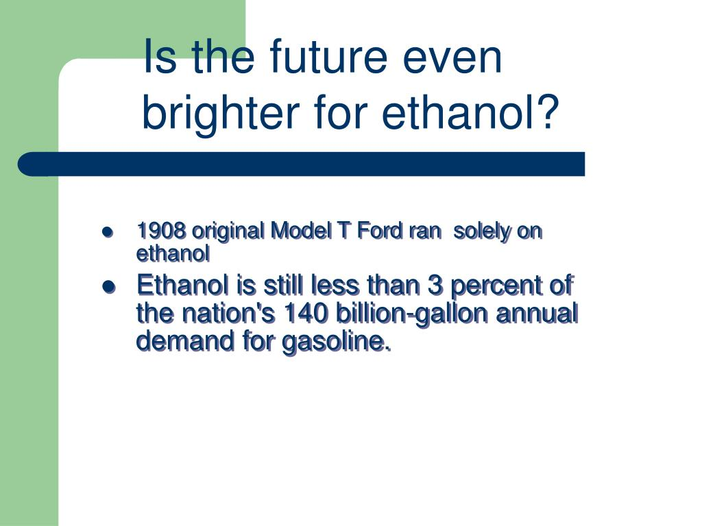 Is the future even brighter for ethanol?