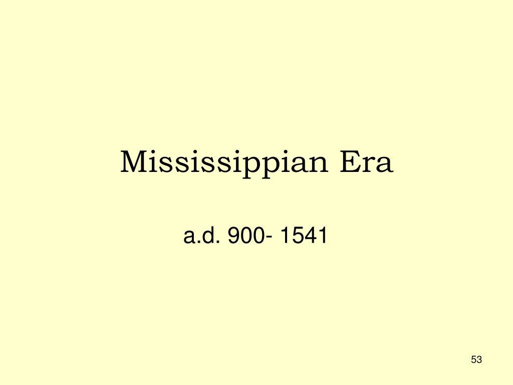 Mississippian Era