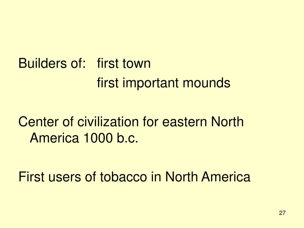 Builders of:   first town