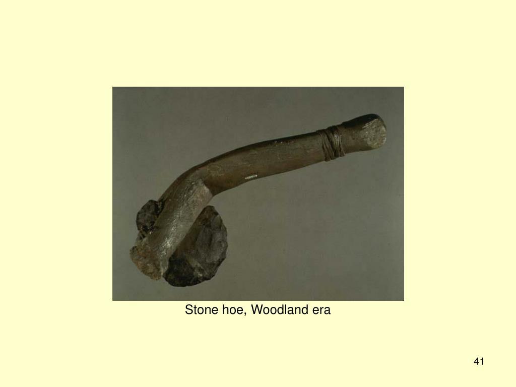 Stone hoe, Woodland era