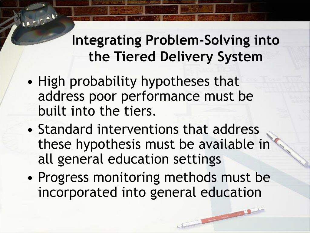 Integrating Problem-Solving into the Tiered Delivery System