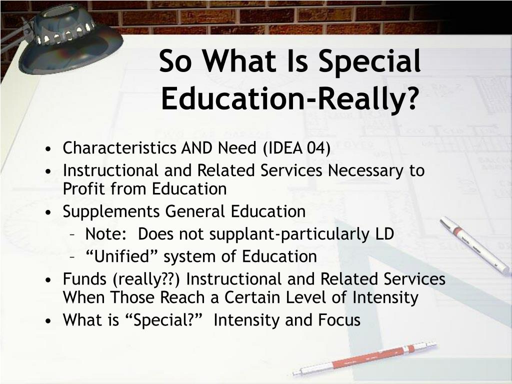 So What Is Special Education-Really?